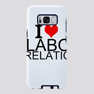 I Love Labor Relations Samsung Galaxy S8 Case